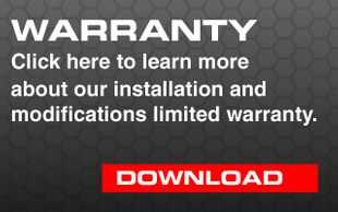 Warranty. Click here to learn more about our installation and modifications limited warranty. Download